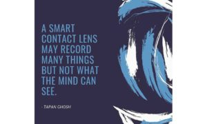 A smart contact lens may record many things but not what the mind can see.